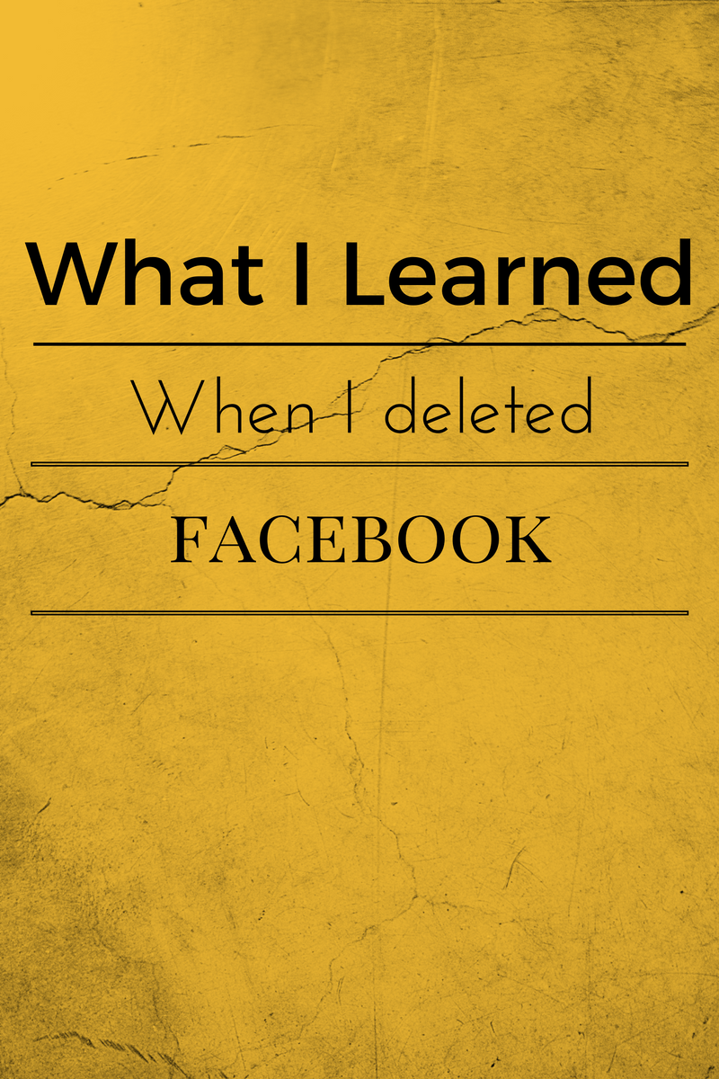 what I learned when I deleted facebook